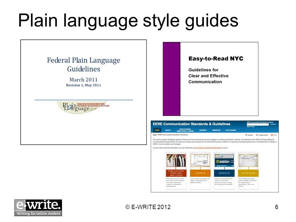 Plain language style guides © E-WRITE 20126