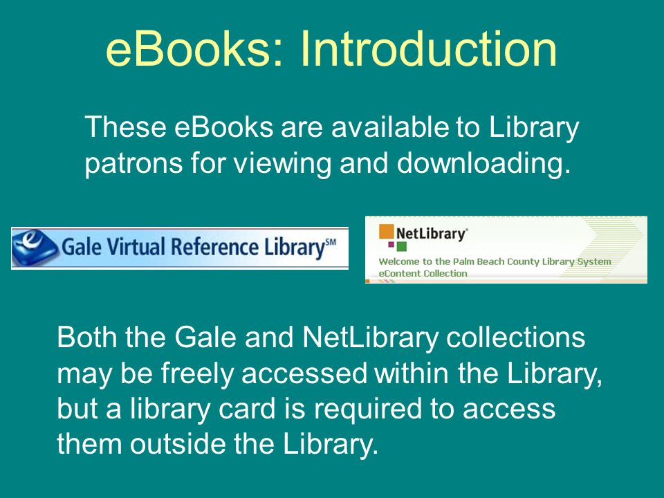 eBooks: Introduction These eBooks are available to Library patrons for viewing and downloading.