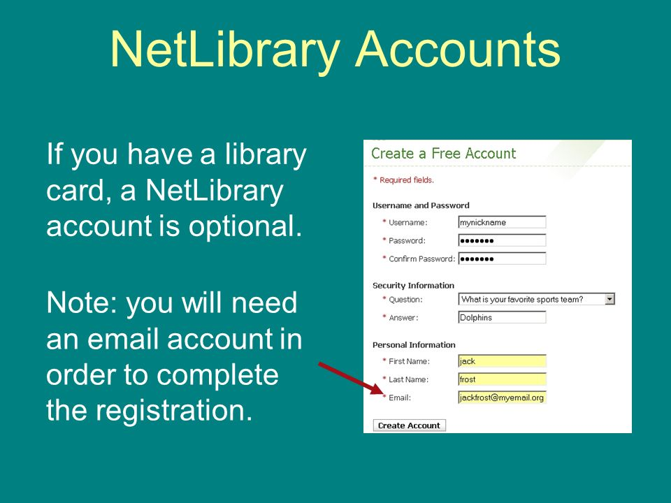 NetLibrary Accounts Note: you will need an email account in order to complete the registration.