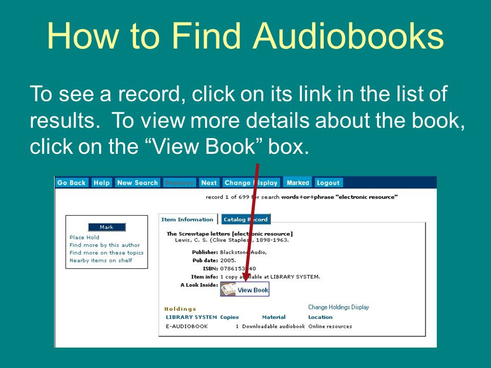 How to Find Audiobooks To see a record, click on its link in the list of results.