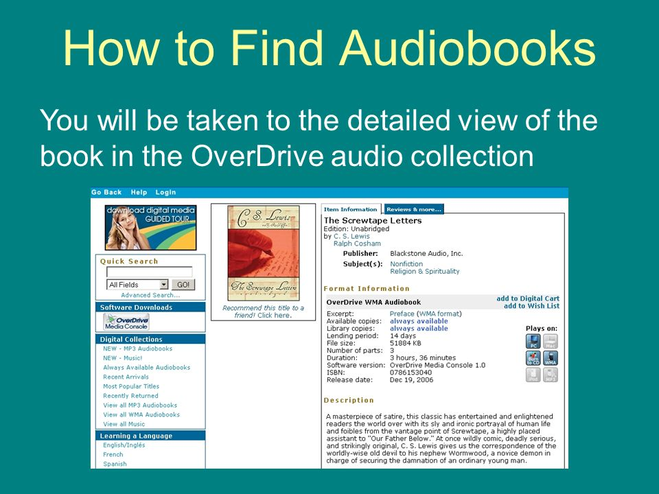How to Find Audiobooks You will be taken to the detailed view of the book in the OverDrive audio collection