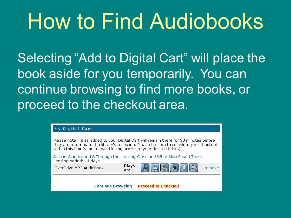 How to Find Audiobooks Selecting Add to Digital Cart will place the book aside for you temporarily.