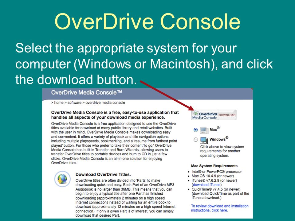 OverDrive Console Select the appropriate system for your computer (Windows or Macintosh), and click the download button.