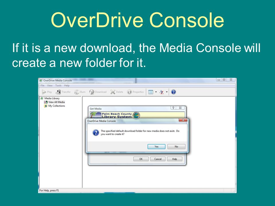 OverDrive Console If it is a new download, the Media Console will create a new folder for it.