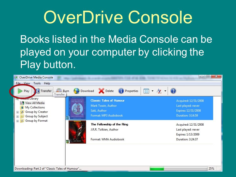 OverDrive Console Books listed in the Media Console can be played on your computer by clicking the Play button.