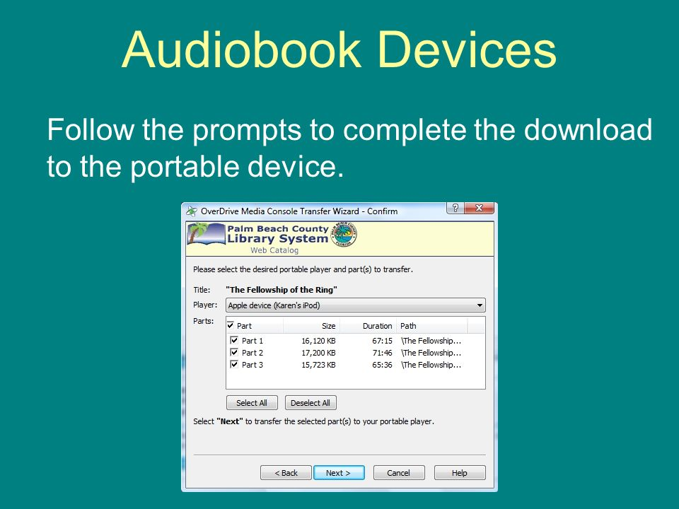 Audiobook Devices Follow the prompts to complete the download to the portable device.