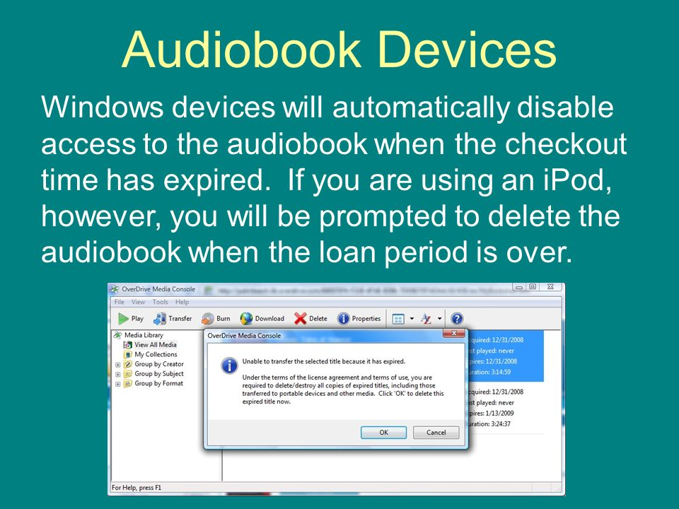 Audiobook Devices Windows devices will automatically disable access to the audiobook when the checkout time has expired.
