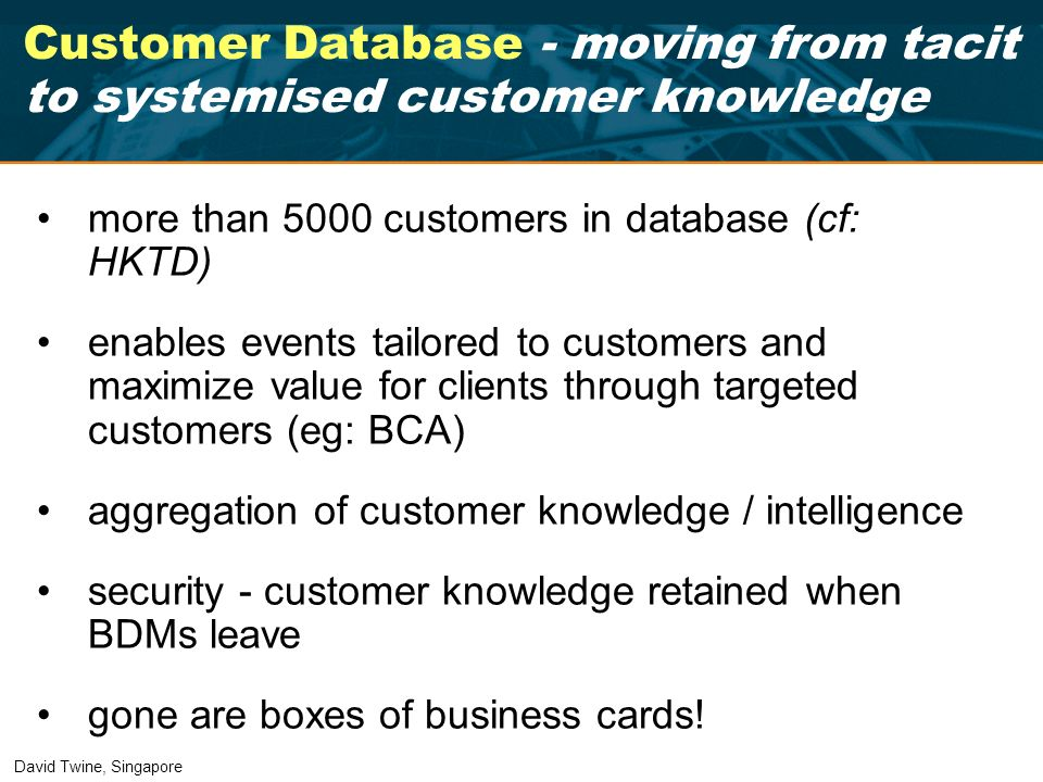 more than 5000 customers in database (cf: HKTD) enables events tailored to customers and maximize value for clients through targeted customers (eg: BC