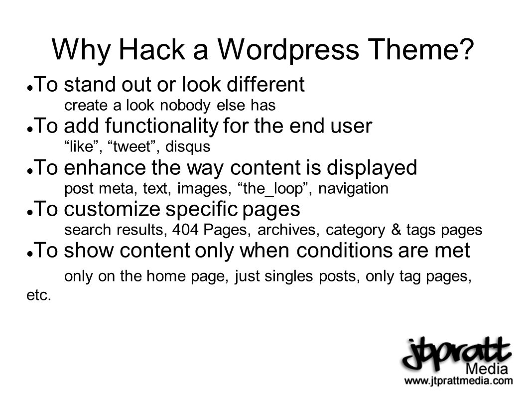 Why Hack a Wordpress Theme.