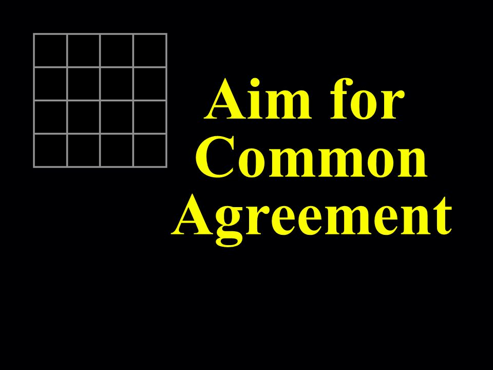 Aim for Common Agreement