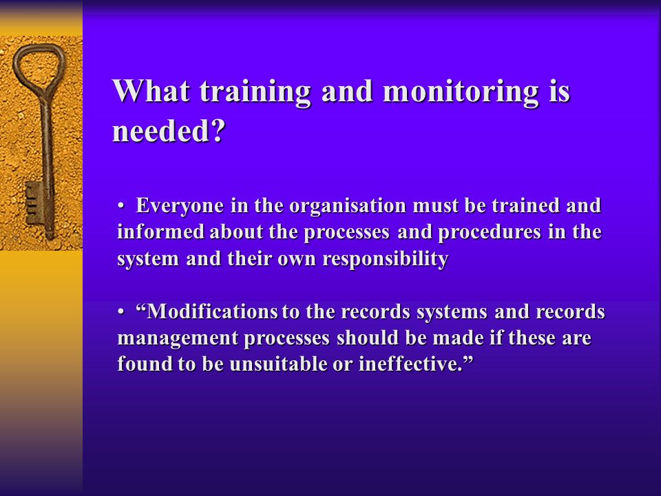Everyone in the organisation must be trained and informed about the processes and procedures in the system and their own responsibility Everyone in th