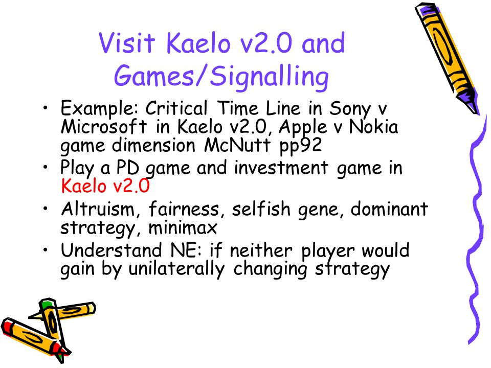 Visit Kaelo v2.0 and Games/Signalling Example: Critical Time Line in Sony v Microsoft in Kaelo v2.0, Apple v Nokia game dimension McNutt pp92 Play a P