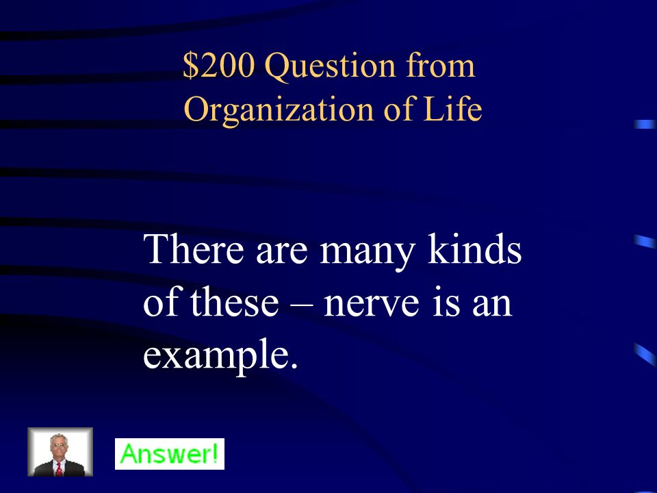 $100 Answer from Organization of Life What is an organ?