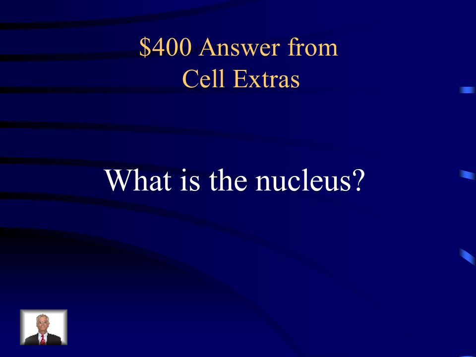 $400 Question from Cell Extras Identify the part of the cell indicated in the illustration.