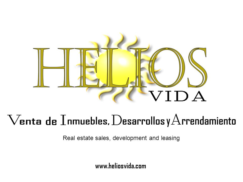 www.heliosvida.com Real estate sales, development and leasing