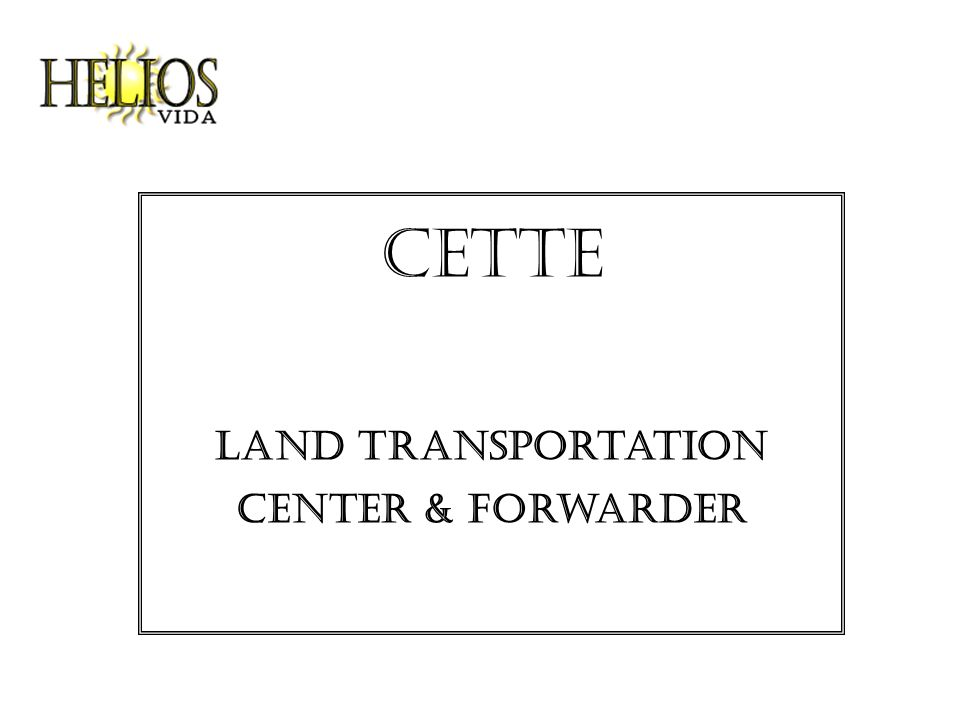Cette land transportation center & Forwarder