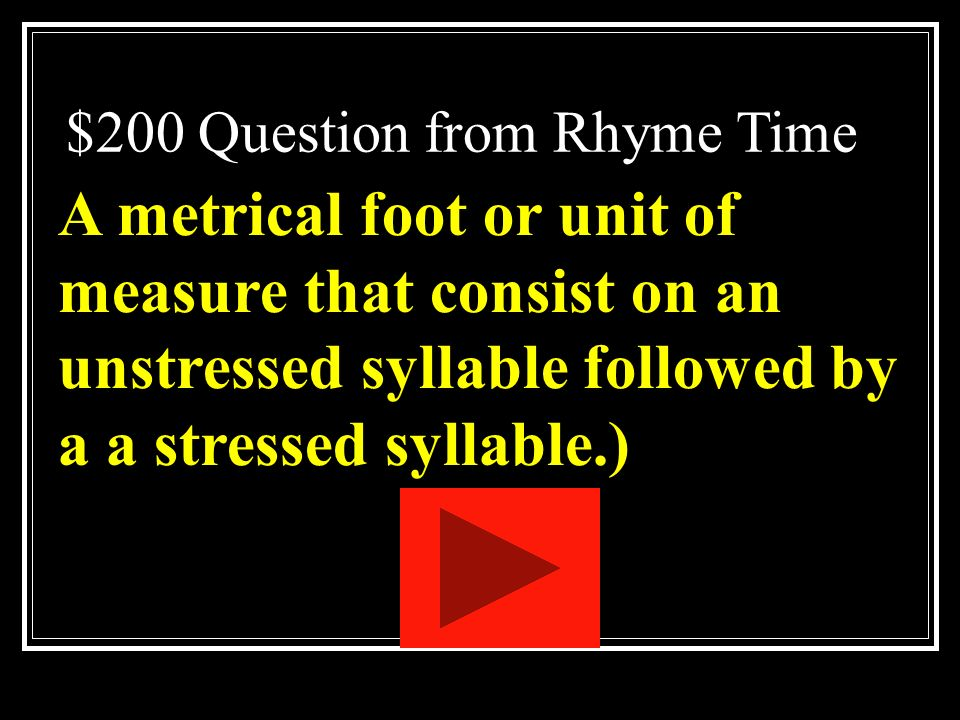 $100 Answer from Rhyme Time What is free verse