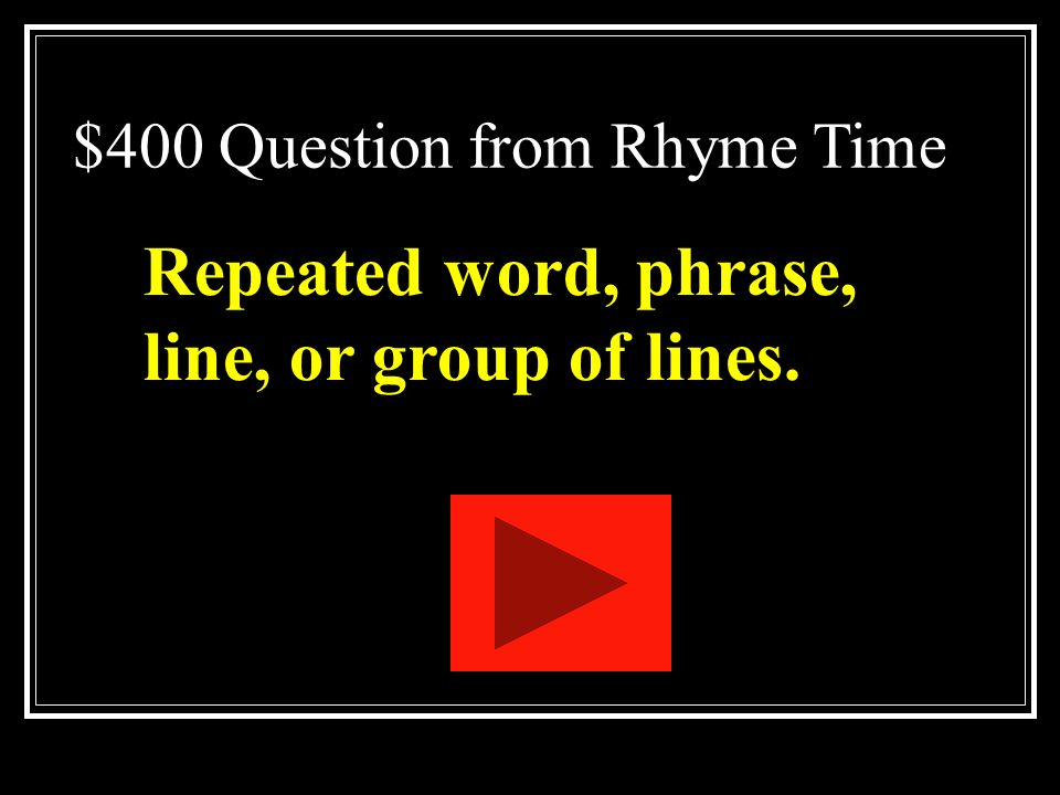 $300 Answer from Rhyme Time What is blank verse