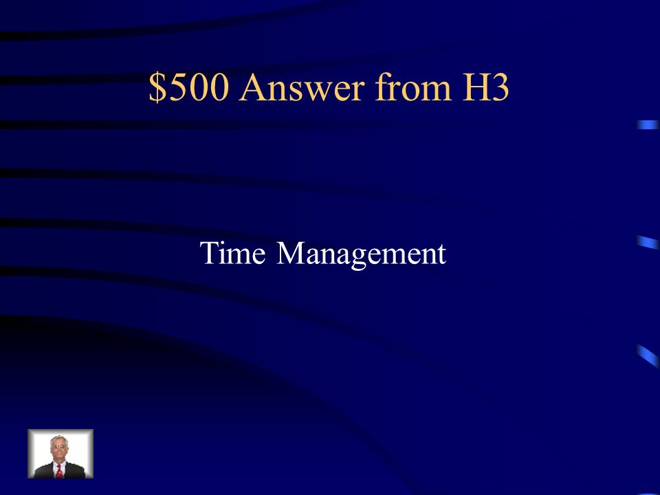 $500 Question from H3 Strategies for using time efficiently.