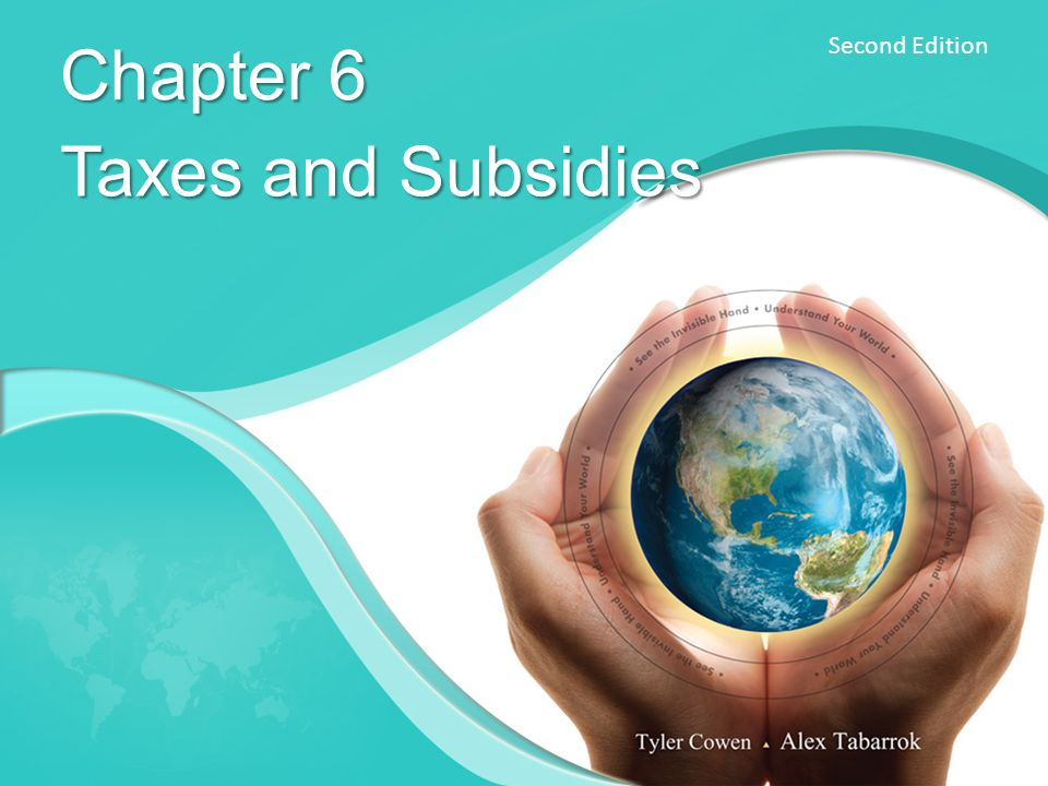 Second Edition Chapter 6 Taxes and Subsidies