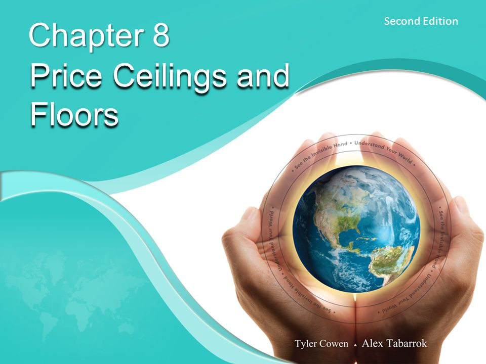 Second Edition Chapter 8 Price Ceilings and Floors