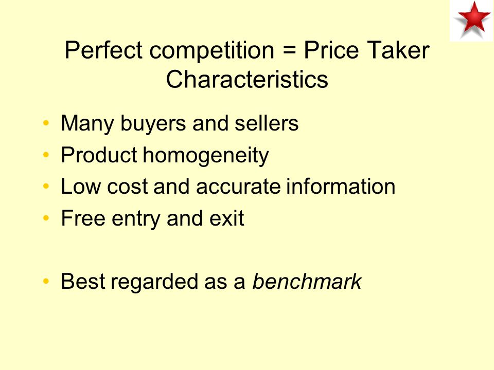 Alternative Market Structures The Most Competitive Case: The Price Taker Firm
