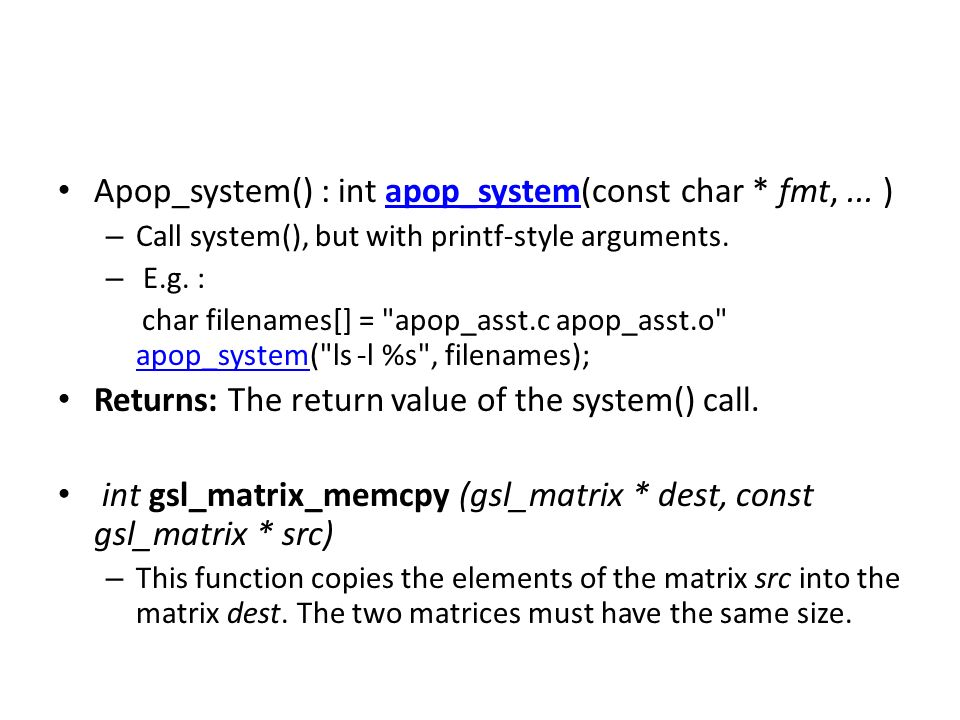 Apop_matrix_col(m,col,v) – After this call, v will hold a vector view of the colth column of m.