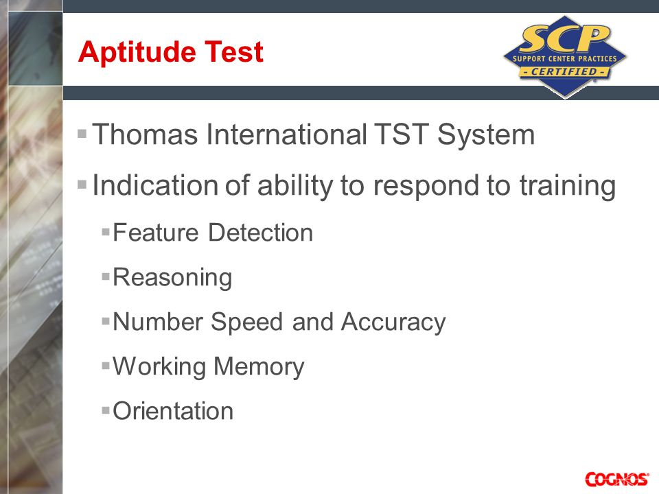 Thomas International TST System Indication of ability to respond to training Feature Detection Reasoning Number Speed and Accuracy Working Memory Orie