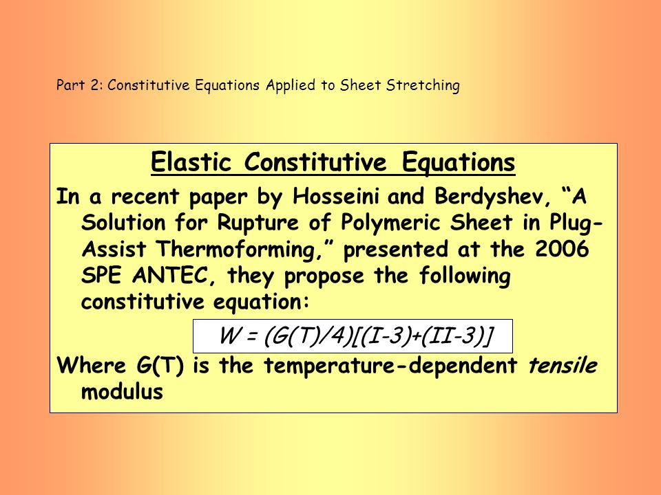 Part 2: Constitutive Equations Applied to Sheet Stretching Elastic Constitutive Equations In a recent paper by Hosseini and Berdyshev, A Solution for