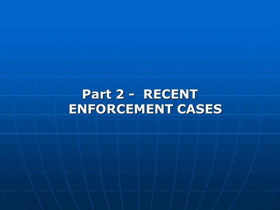 Part 2 - RECENT ENFORCEMENT CASES