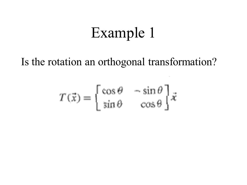 Solution to Example 1 Yes, because the vectors are orthogonal