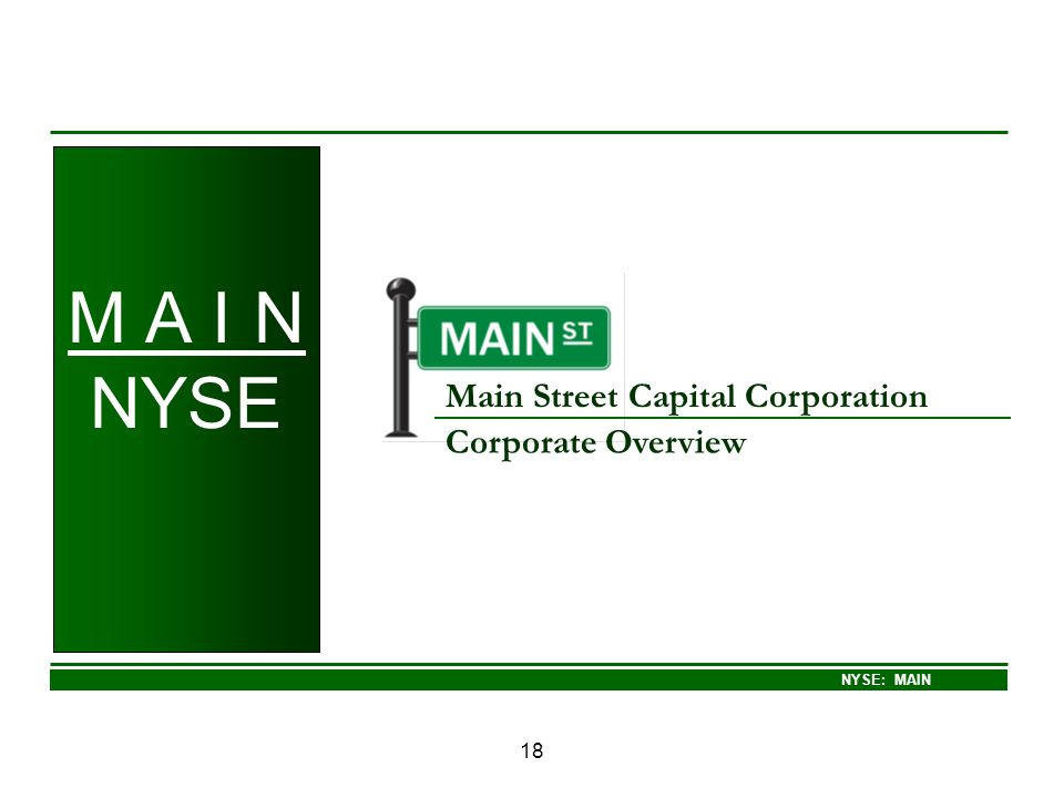 NYSE: MAIN 18 Main Street Capital Corporation Corporate Overview M A I N NYSE