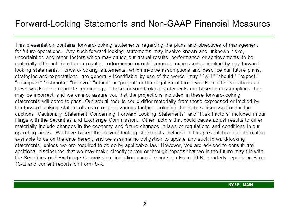 NYSE: MAIN 2 Forward-Looking Statements and Non-GAAP Financial Measures This presentation contains forward-looking statements regarding the plans and