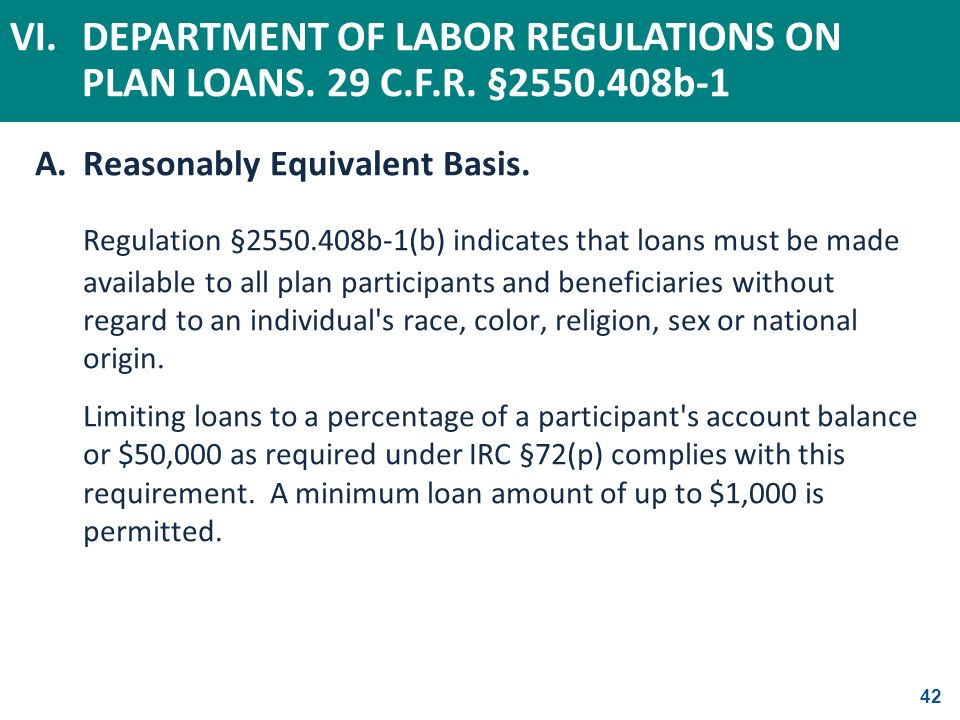 42 A.Reasonably Equivalent Basis. Regulation §2550.408b-1(b) indicates that loans must be made available to all plan participants and beneficiaries wi