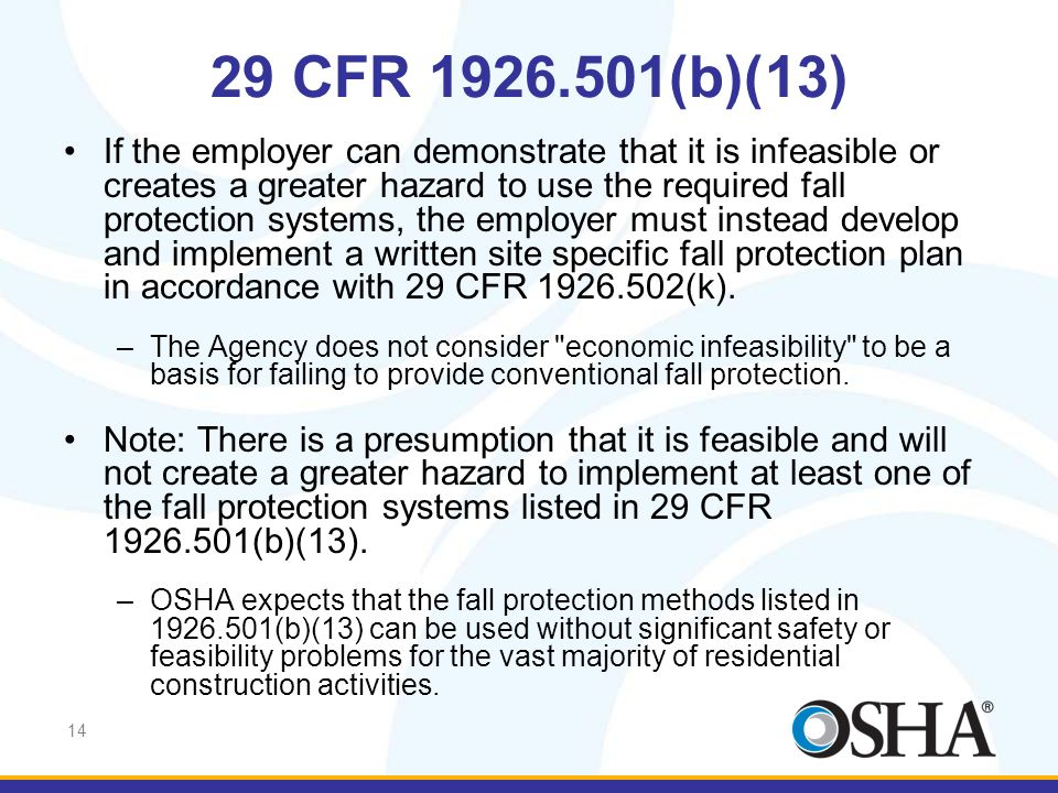 14 If the employer can demonstrate that it is infeasible or creates a greater hazard to use the required fall protection systems, the employer must in