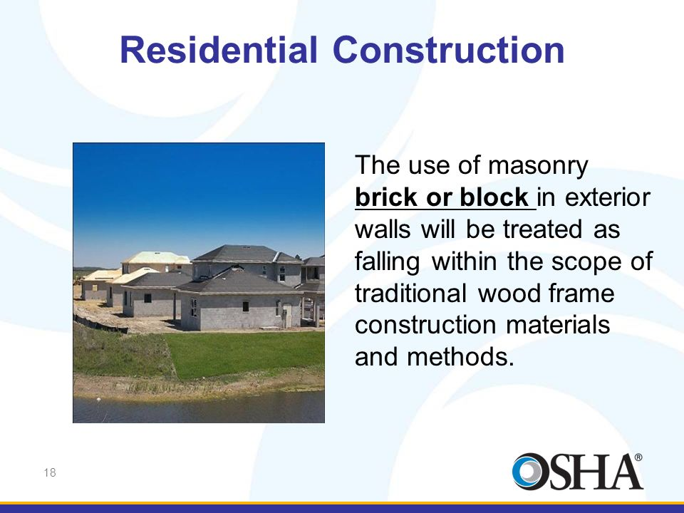 18 The use of masonry brick or block in exterior walls will be treated as falling within the scope of traditional wood frame construction materials an