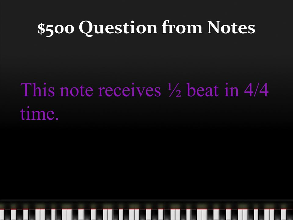 $400 Answer from Notes What is a whole note?