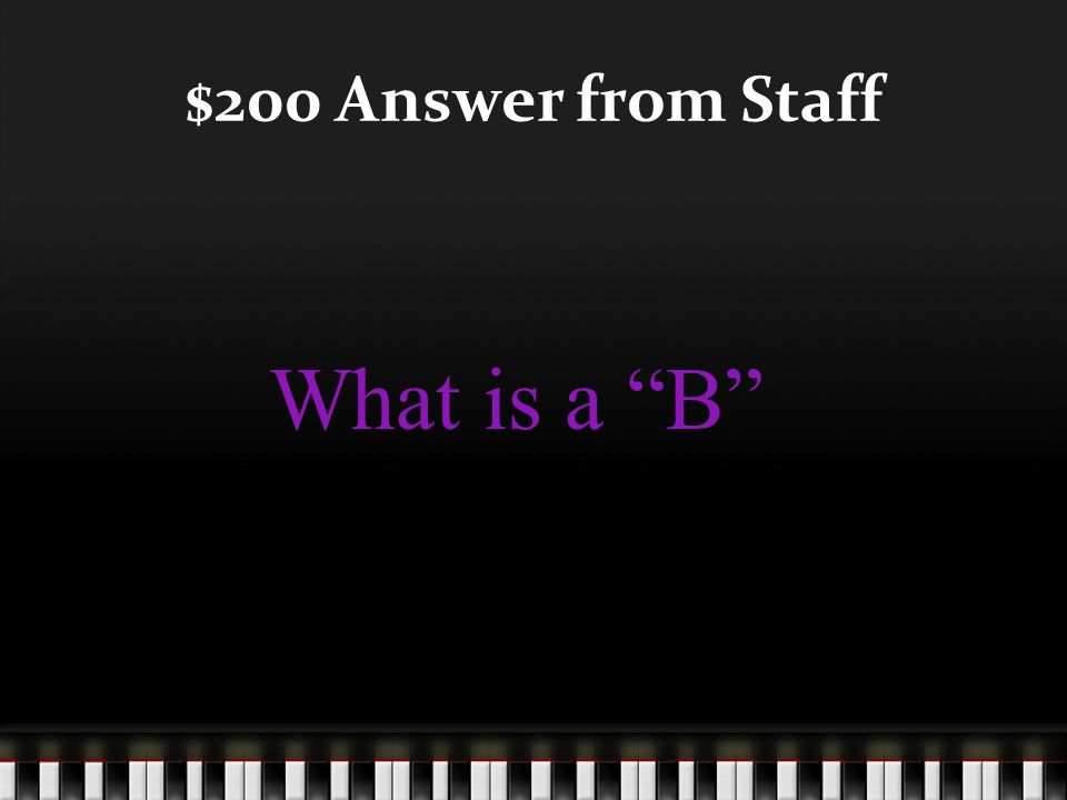 $200 Question from Staff This note is on the 3 rd line of the treble clef staff.