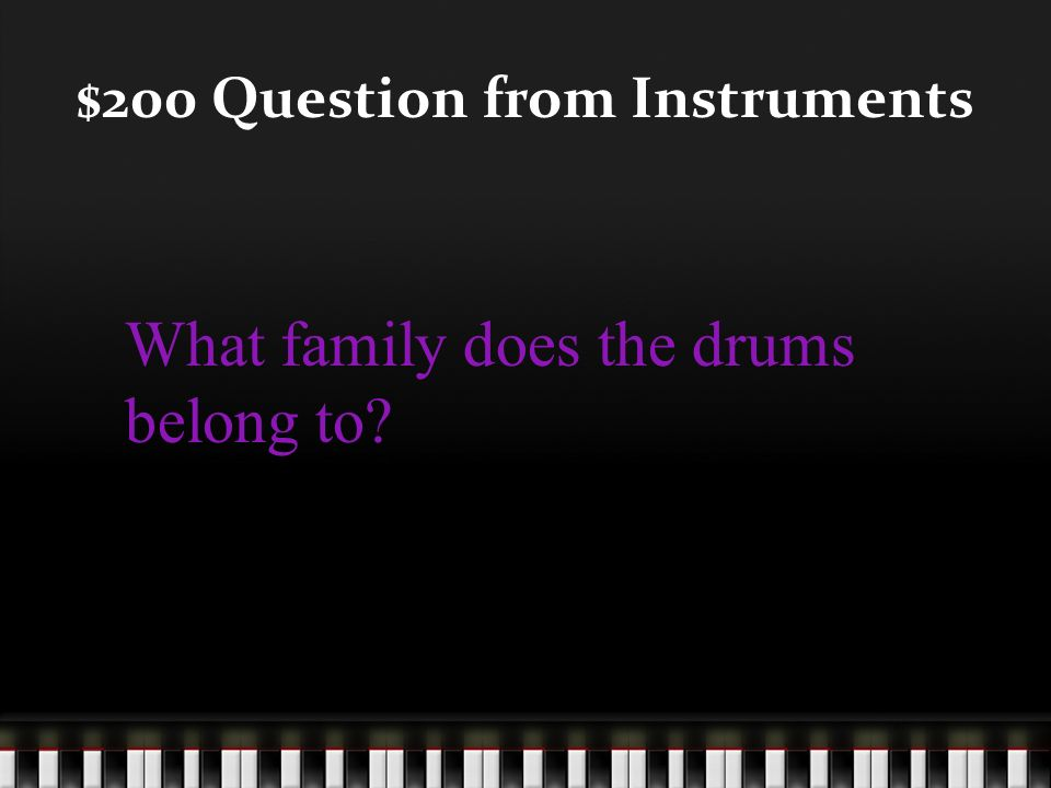 $100 Answer from Instruments What is strings, brass, woodwind, and percussion?