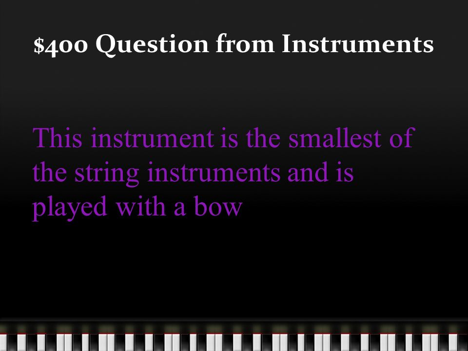 $300 Answer from Instruments What is a trombone?