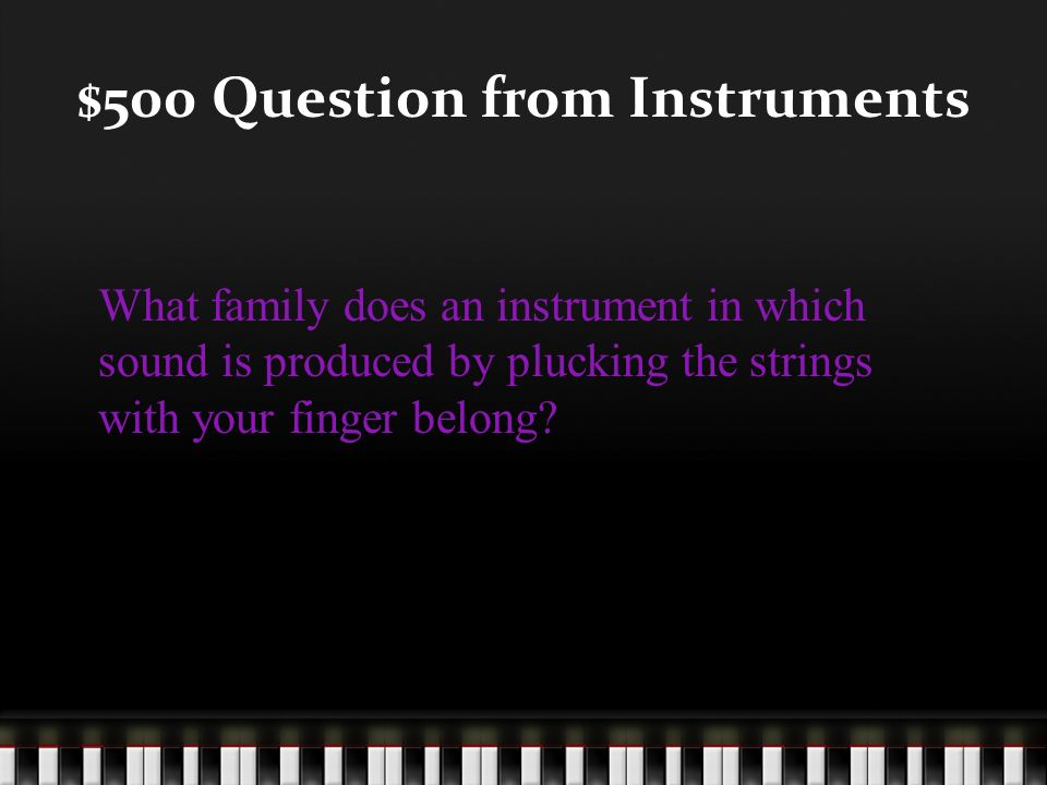 $400 Answer from Instruments What is a violin?
