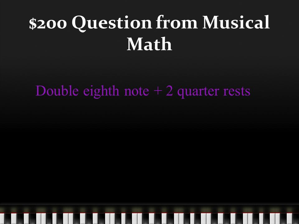 $100 Answer from Musical Math What is 5 beats?