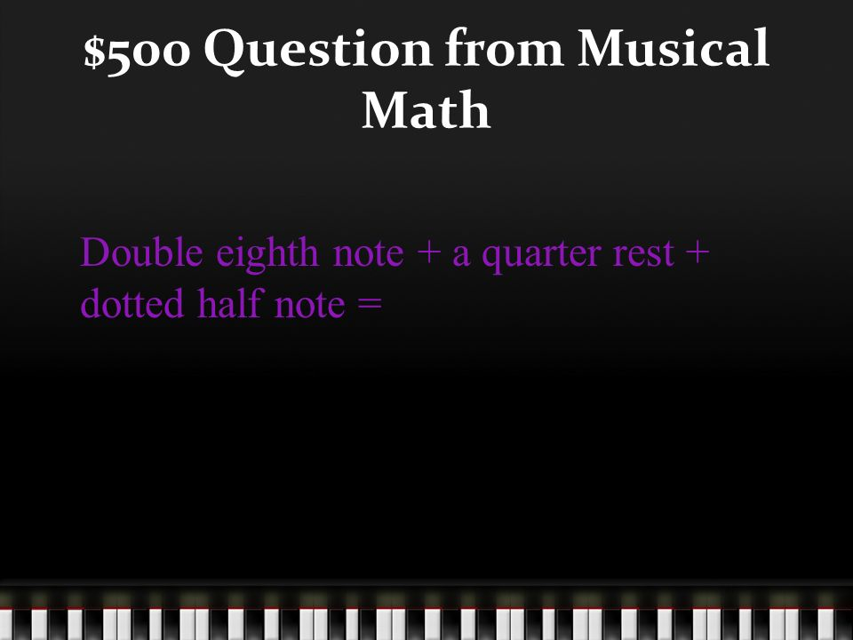 $400 Answer from Musical Math What is 5 beats?