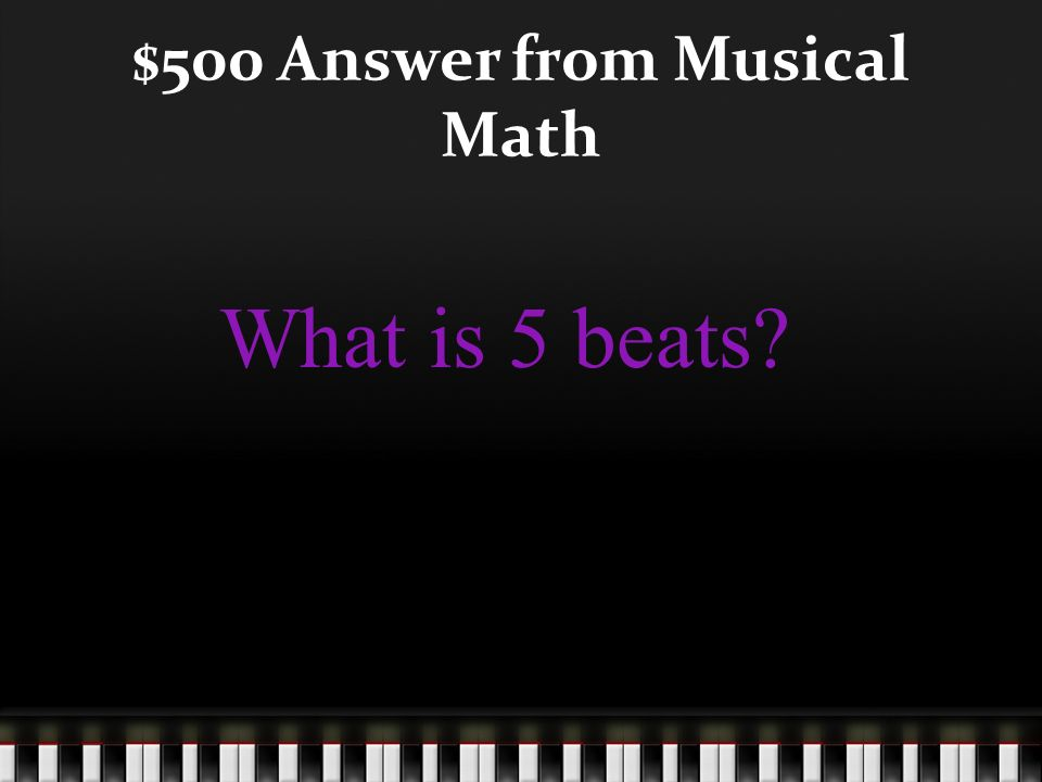 $500 Question from Musical Math Double eighth note + a quarter rest + dotted half note =