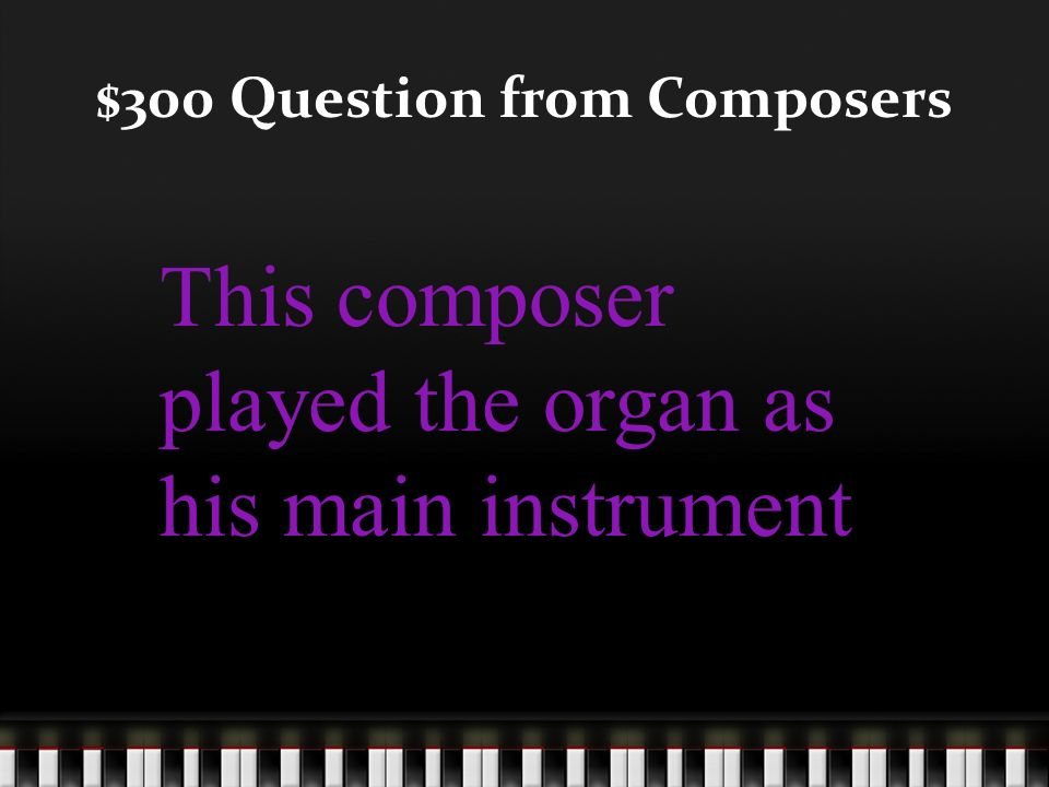 $200 Answer from Composers Who is Mozart?