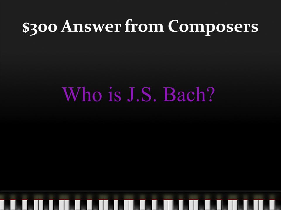 $300 Question from Composers This composer played the organ as his main instrument