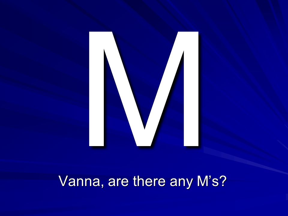 L Vanna, are there any Ls?