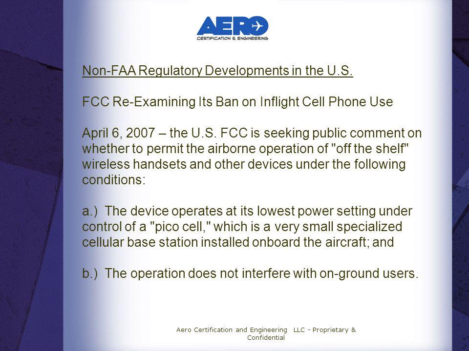 Aero Certification and Engineering LLC - Proprietary & Confidential Non-FAA Regulatory Developments in the U.S.
