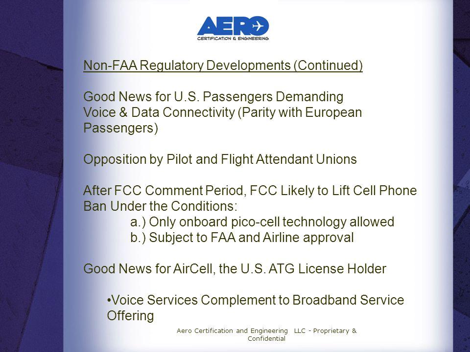 Aero Certification and Engineering LLC - Proprietary & Confidential Non-FAA Regulatory Developments (Continued) Good News for U.S.