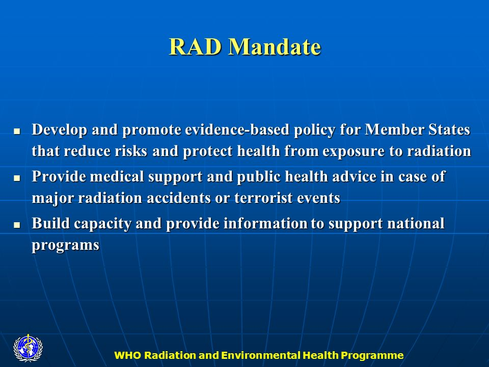 WHO Radiation and Environmental Health Programme International Radon Project Shaping the Project III: Workplan Program elements Program elements Workgroups Workgroups Timelines Timelines